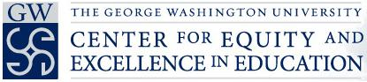 The George Washington University Center for Equity and Excellence in Education
